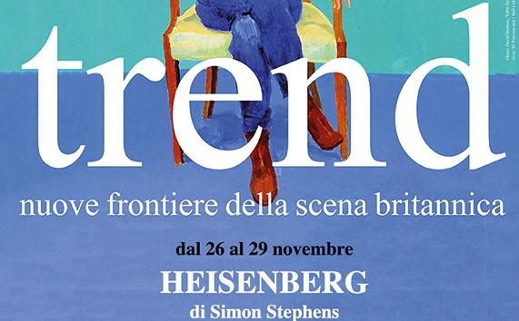 Trend Nuove Frontiere - Heisenberg - Credits: Teatro Belli/Romarama