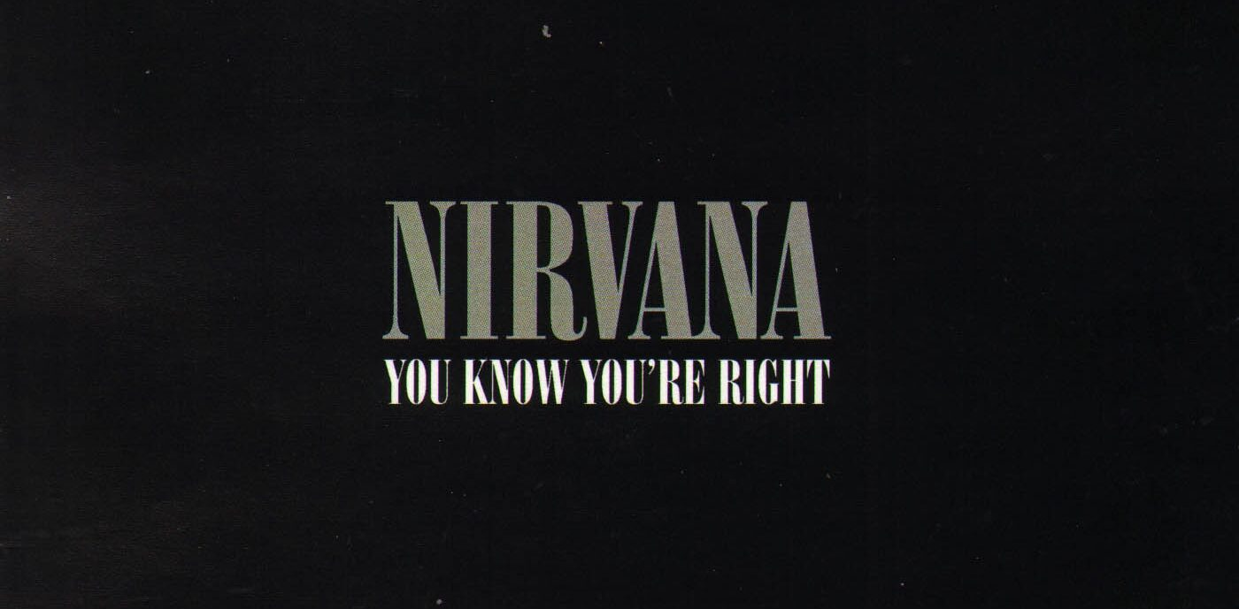 Nirvana- You Know You're Right