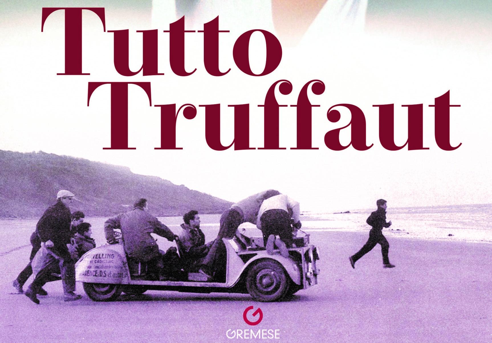 Tutto Truffaut - Jean Collet, Oreste De Fornari - Gremese Editore