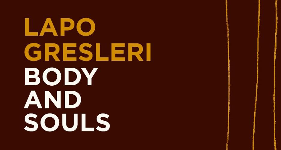 Lapo Gresleri - Body and Souls Bietti Fotogrammi - Recensione