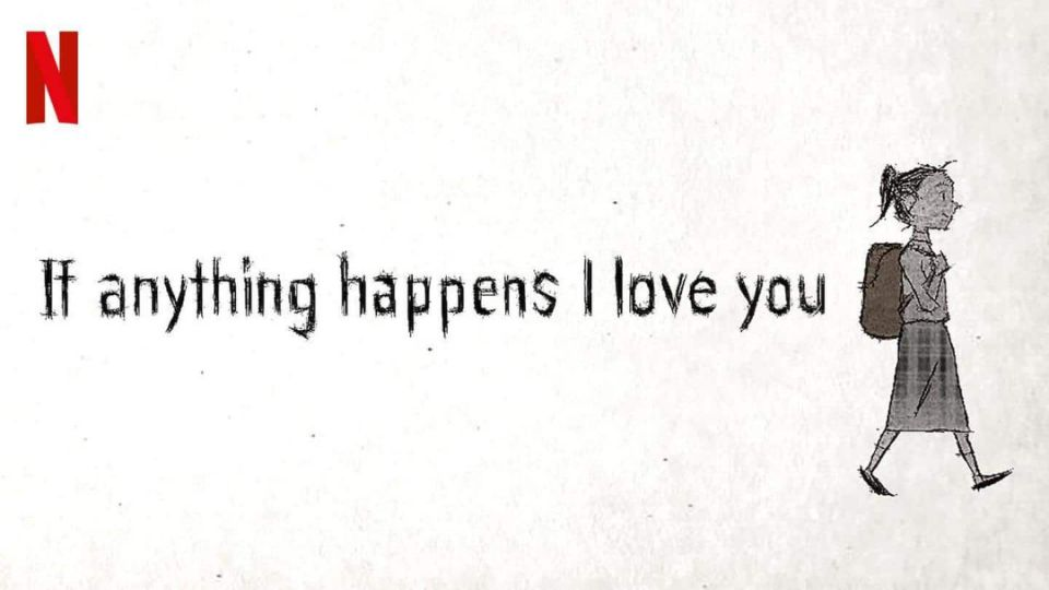 If anything happens I love you - Netflix