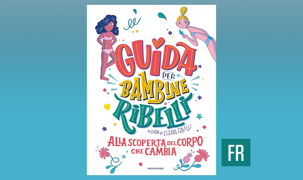 Guida per Bambine Ribelli, Mondadori