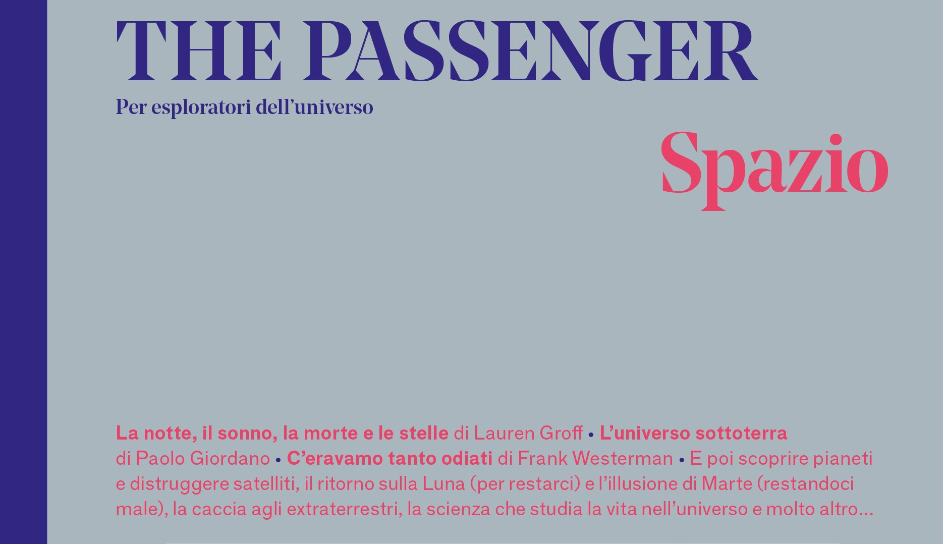 The Passenger - Spazio. Credits: Iperborea