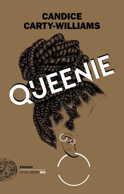 Queenie, Candice Carty-Williams, Einaudi Stile Libero Big, 2021