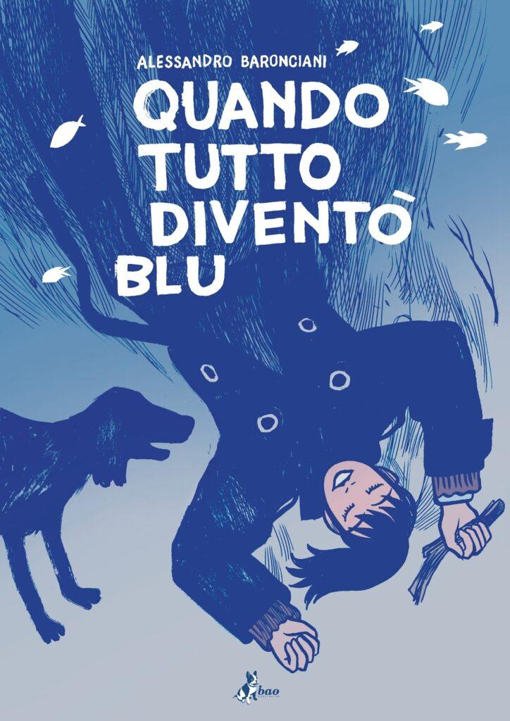 Quando tutto diventò blu, Alessandro Baronciani